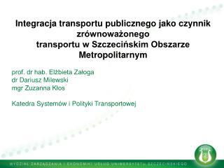 prof. dr hab. Elżbieta Załoga dr Dariusz Milewski mgr Zuzanna Kłos
