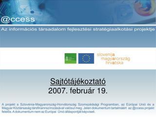 Sajtótájékoztató 2007. február 19.