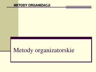Metody organizatorskie