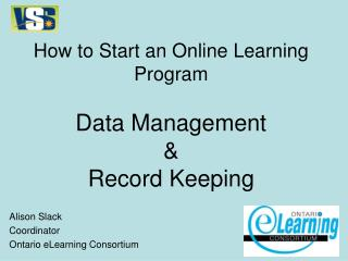 How to Start an Online Learning Program Data Management &  Record Keeping
