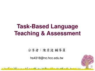Task-Based Language Teaching & Assessment