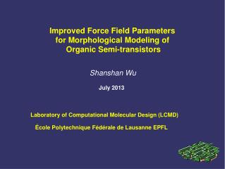 Improved Force Field Parameters  for Morphological Modeling of  Organic Semi-transistors