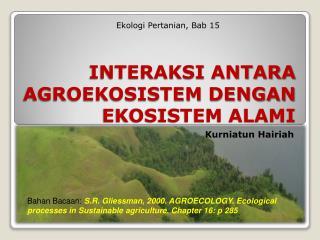 INTERAKSI ANTARA AGROEKOSISTEM DENGAN EKOSISTEM ALAMI
