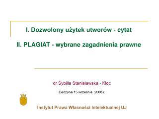 I. Dozwolony użytek utworów - cytat II. PLAGIAT - wybrane zagadnienia prawne