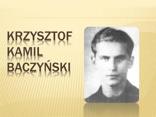 Krzysztof Kamil  Baczyński