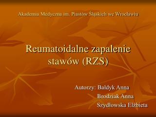 Akademia Medyczna im. Piastów Śląskich we Wrocławiu Reumatoidalne zapalenie stawów (RZS)