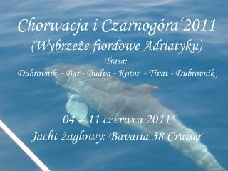 Niedziela 05 .06. Dubrovnik - zwiedzanie miasta i okolic;