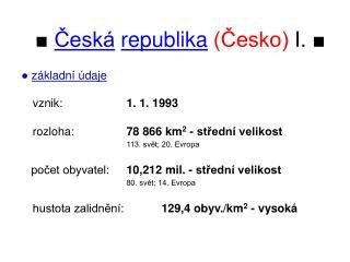 ■ Česká republika (Česko)  I.  ■