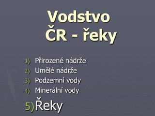 Vodstvo  ČR - řeky