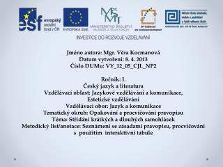 Jméno autora: Mgr. Věra Kocmanová Datum vytvoření: 8. 4. 2013 Číslo DUMu: VY_12_05_CJL_NP2