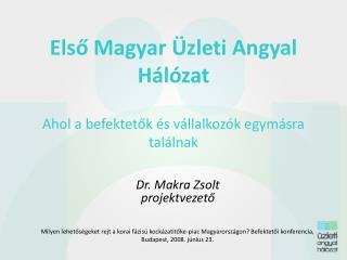Első Magyar Üzleti Angyal Hálózat Ahol a befektetők és vállalkozók egymásra találnak