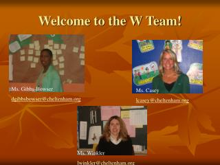 Welcome to the W Team!