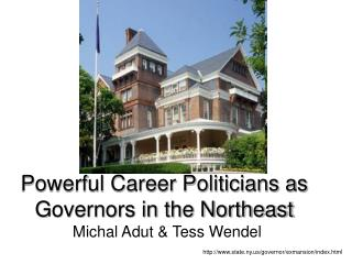 Powerful Career Politicians as Governors in the Northeast