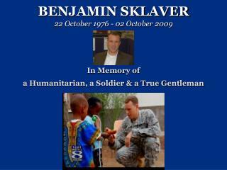 BENJAMIN SKLAVER  22 October 1976 - 02 October 2009