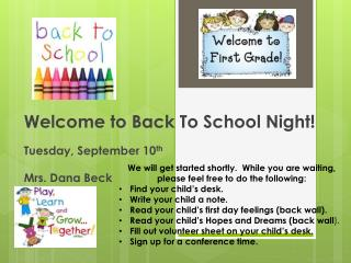 Welcome to Back To School Night! Tuesday, September 10 th Mrs. Dana Beck