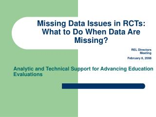 Missing Data Issues in RCTs: What to Do When Data Are Missing?