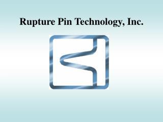 Rupture Pin Technology, Inc.
