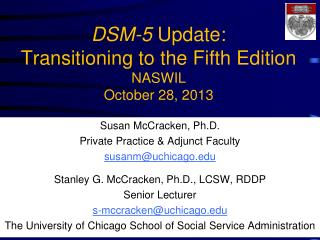 DSM-5  Update: Transitioning to the Fifth Edition NASWIL October 28, 2013
