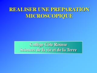 REALISER UNE PREPARATION MICROSCOPIQUE