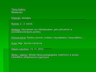Téma hodiny:  Moldavsko Předmět:  Zeměpis Ročník:  2., 3. ročník