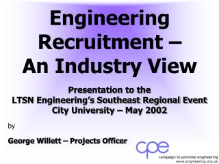 Engineering Recruitment �  An Industry View