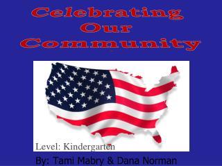 Level: Kindergarten By: Tami Mabry & Dana Norman