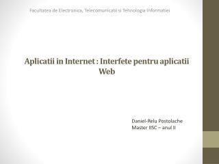 Aplicatii in Internet : Interfete pentru aplicatii  Web