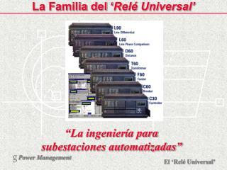 La Familia del ' Relé Universal'
