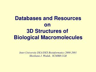 Databases and Resources  on   3D Structures of  Biological Macromolecules