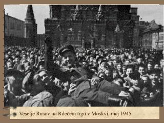 Veselje Rusov na Rdečem trgu v Moskvi, maj 1945