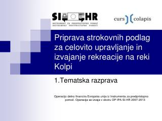 Priprava strokovnih podlag za celovito upravljanje in izvajanje rekreacije na reki Kolpi