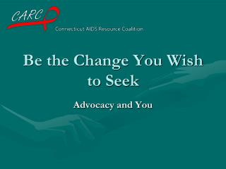 Be the Change You Wish to Seek