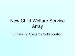 New Child Welfare Service Array