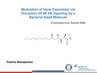 Modulation of Gene Expression via  Disruption Of NF- kB Signaling  by a  Bacterial Small Molecule