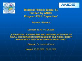 Bilateral Project, Modul III, Funded by ANCS,  Program PN II 'Capacities' Romania - Bulgaria