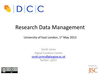 Research Data Management University of East London, 1 st  May 2013