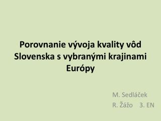 Porovnanie v�voja kvality v�d Slovenska s vybran�mi krajinami Eur�py