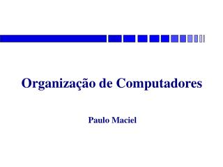Organiza��o de Computadores