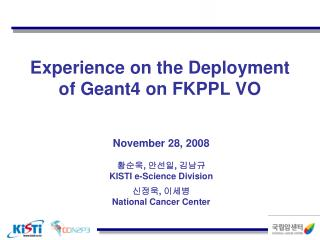 Experience on the Deployment of Geant4 on FKPPL VO