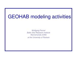 GEOHAB modeling activities Wolfgang Fennel Baltic Sea Research Institute  Warnemünde (IOW)