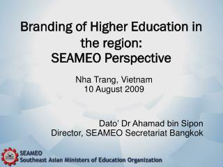Branding of Higher Education in the region:  SEAMEO Perspective