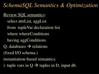 SchemaSQL Semantics & Optimization