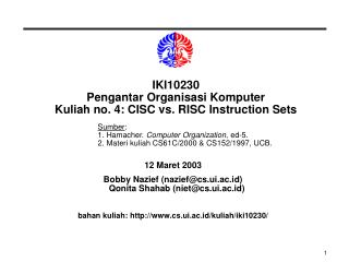 IKI10230 Pengantar Organisasi Komputer Kuliah no. 4: CISC vs. RISC Instruction Sets