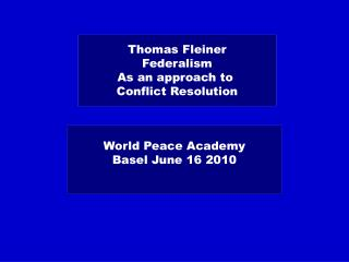 Thomas Fleiner Federalism As an approach to  Conflict Resolution