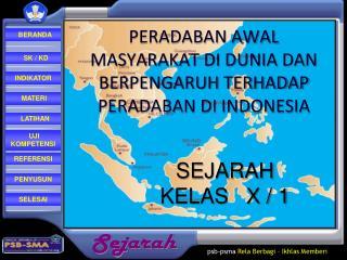 SEJARAH  KELAS   X / 1