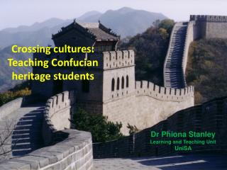 Crossing cultures:  Teaching Confucian heritage students