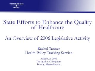 State Efforts to Enhance the Quality of Healthcare An Overview of 2006 Legislative Activity