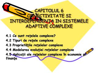 CAPITOLUL  6 CONECTIVITATE SI INTERDEPENDEN?A IN SISTEMELE ADAPTIVE COMPLEXE