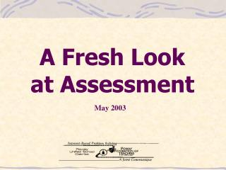 A Fresh Look  at Assessment