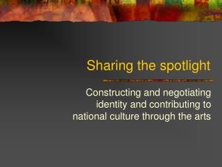 Sharing the spotlight